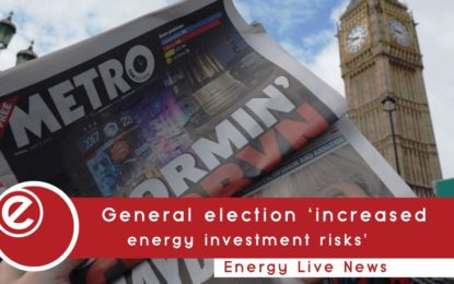General election 'has increased energy investment risks'