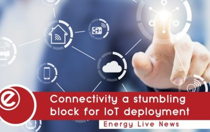 More than half of energy firms 'challenged by IoT connectivity'