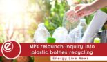 MPs relaunch inquiry into plastic bottles recycling