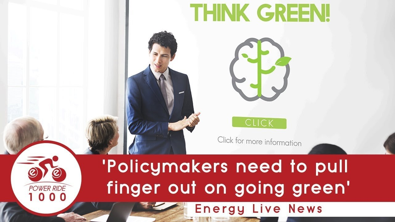 'Policymakers need to pull finger out on going green'