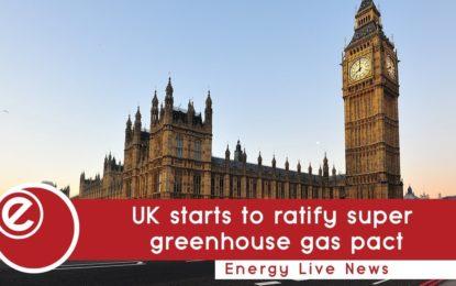UK starts ratification of super greenhouse gas pact