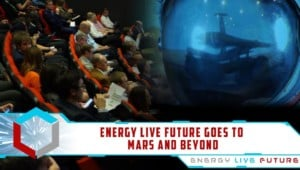 Energy Live Future goes to Mars and beyond!