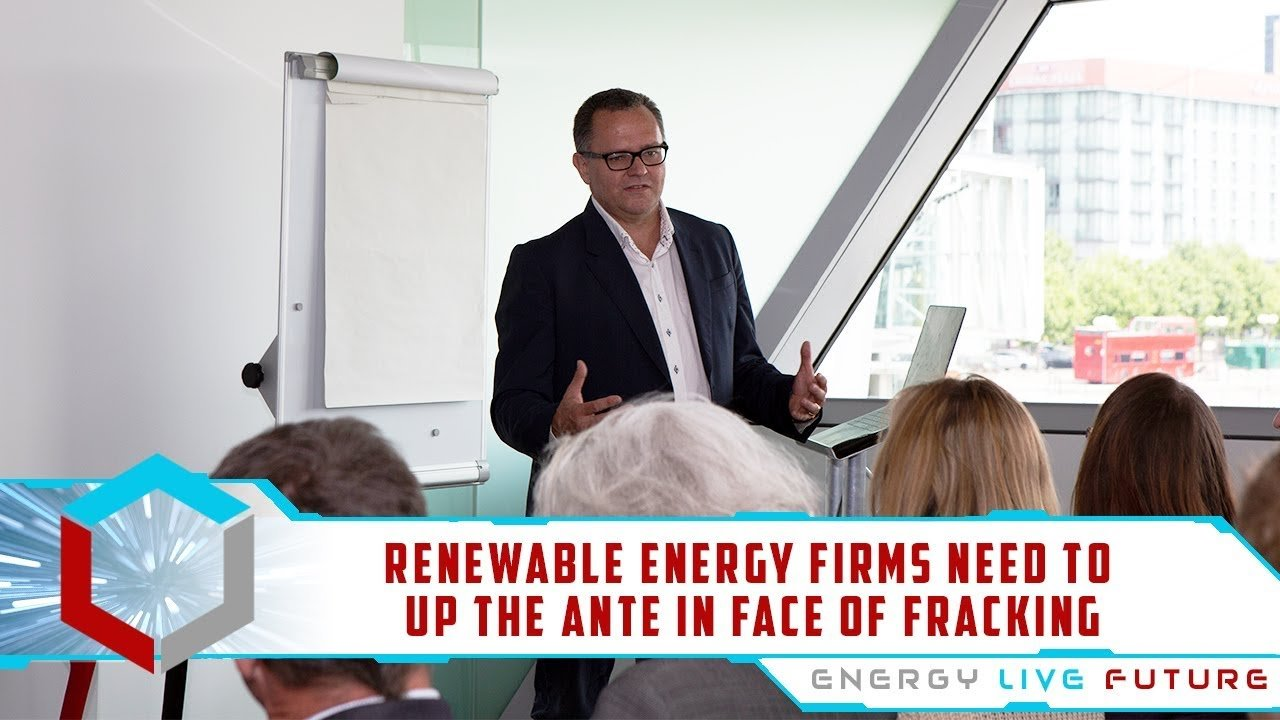 ELF 2018: 'Renewable energy firms need to up the ante in face of fracking'