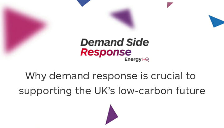 Why demand response is crucial to supporting the UK's low-carbon future