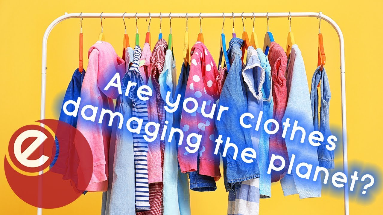 Fast Fashion Are Your Clothes Damaging The Planet