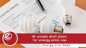 UK unveils draft plans for energy price cap