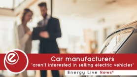 Car manufacturers 'aren't interested in selling electric vehicles'
